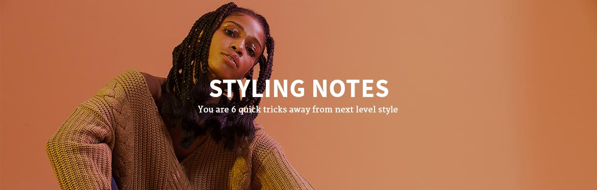 STYLING NOTES