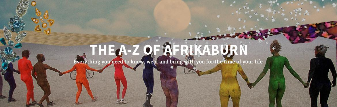 The A-Z of AfrikaBurn